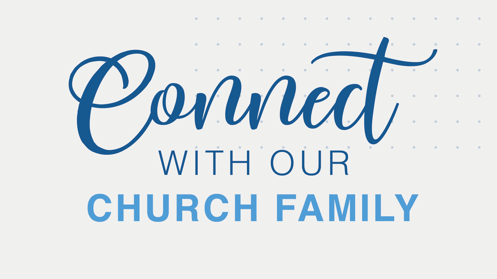 Connect with our Church Family