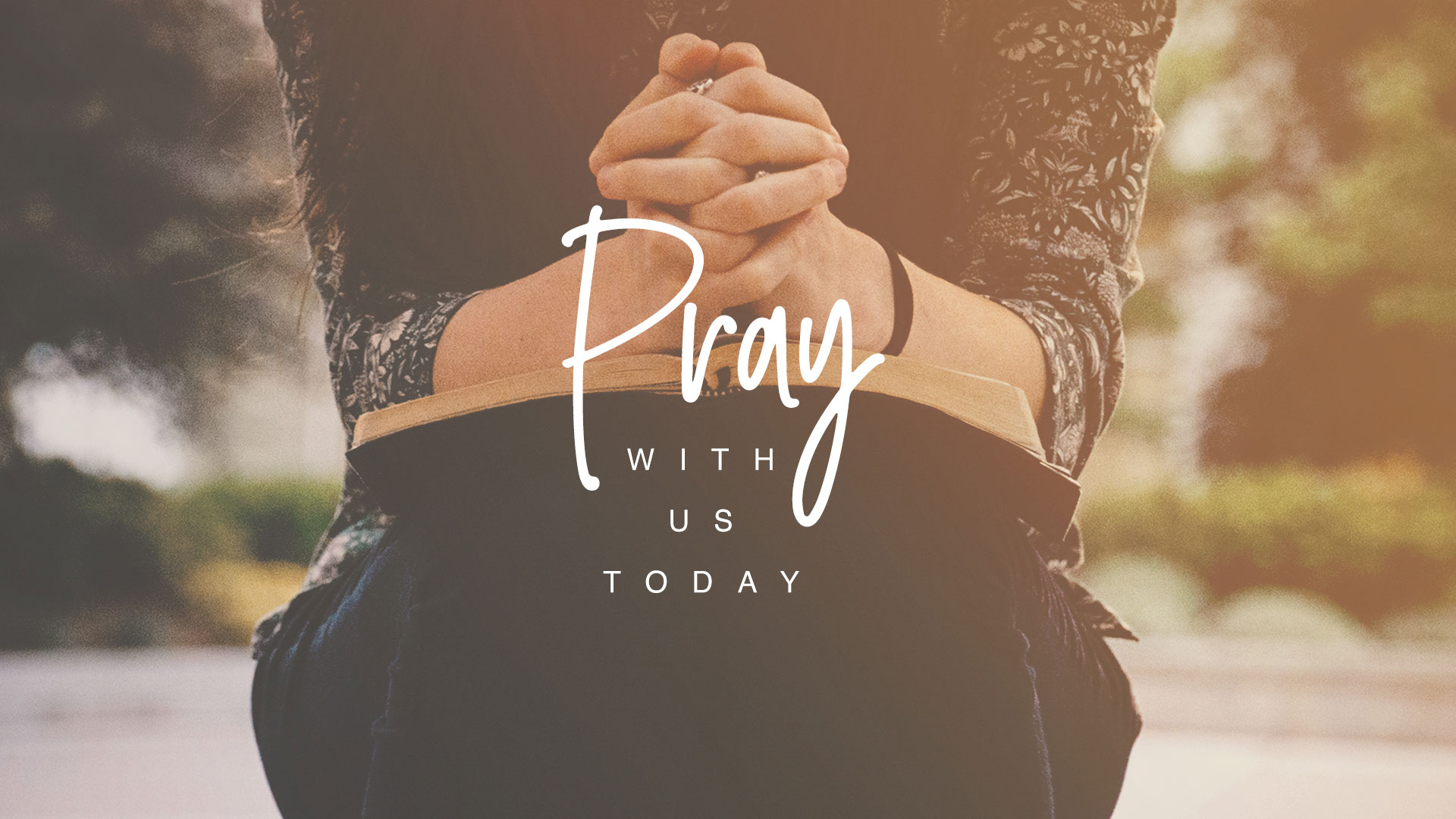 Pray with Us Today