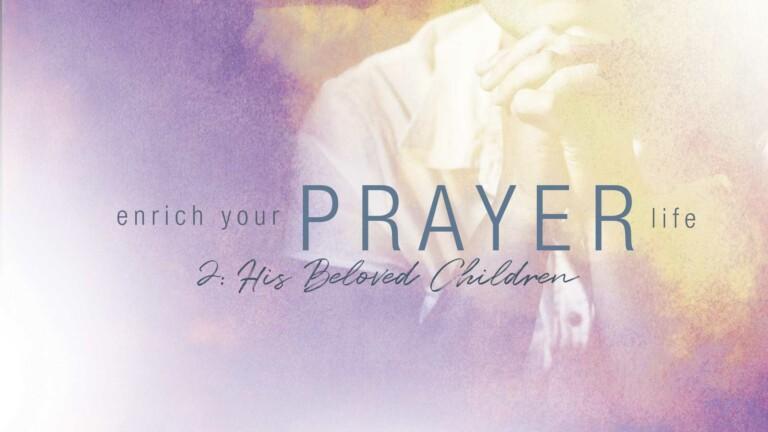 Prayer: His Beloved Children