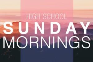High School Sunday Mornings