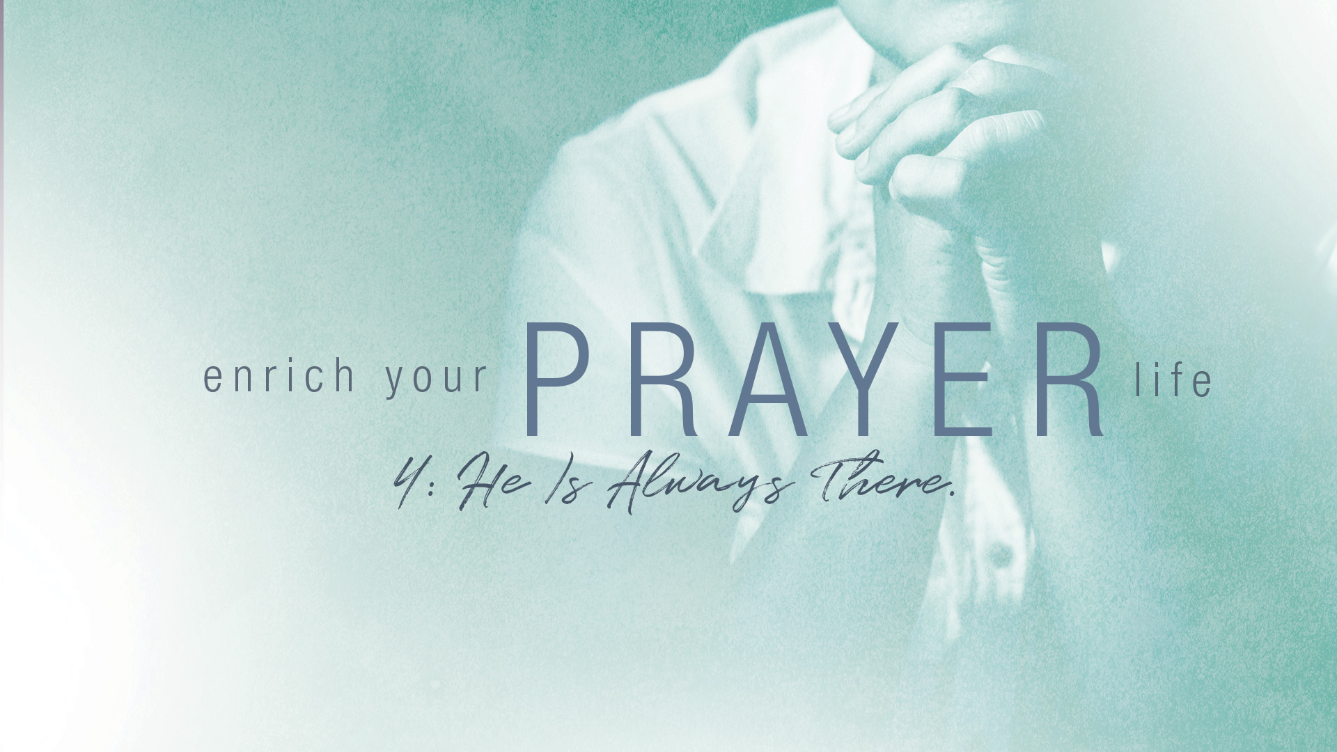 Prayer: He Is Always There