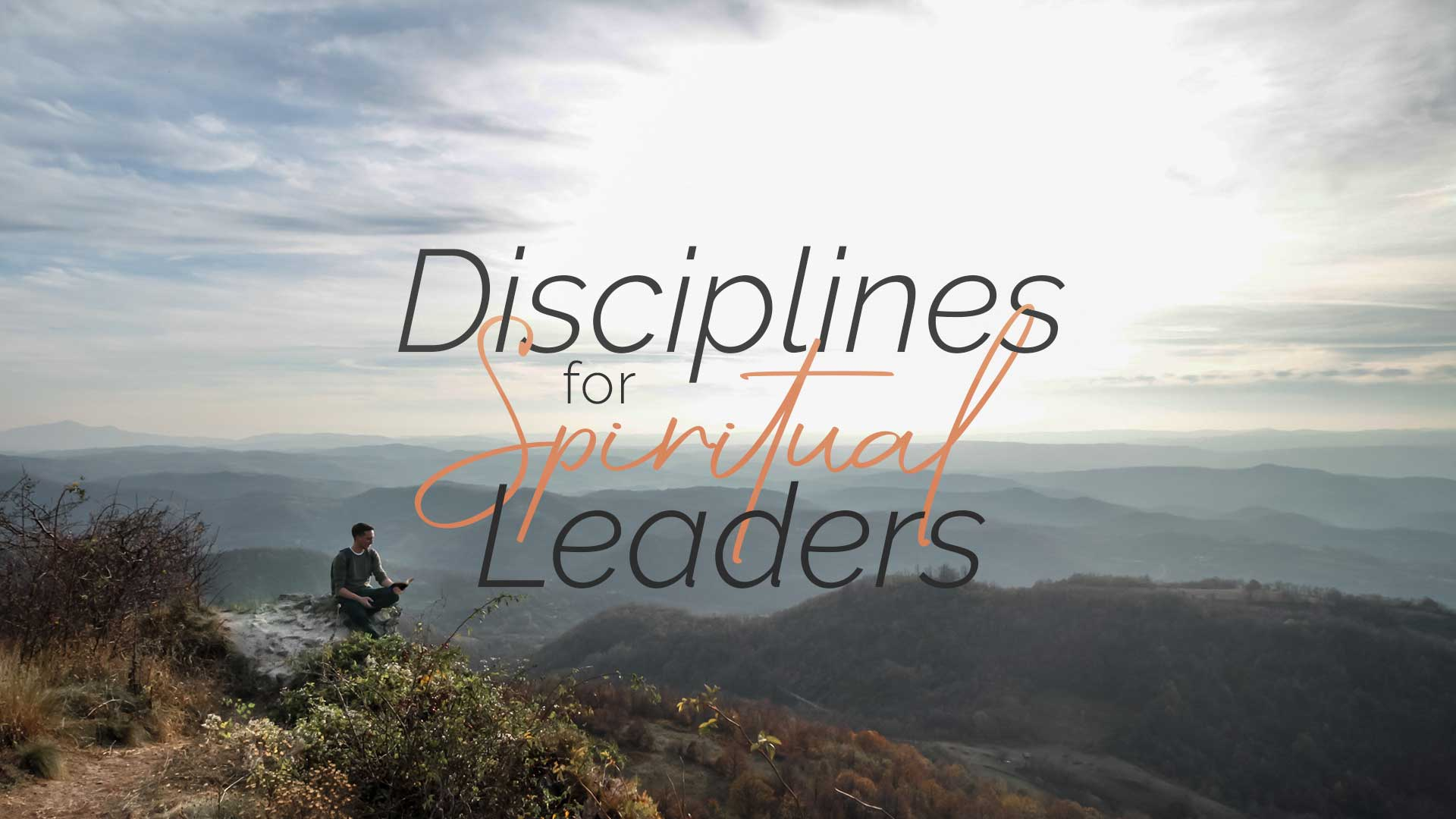 Disciplines for Spiritual Leaders