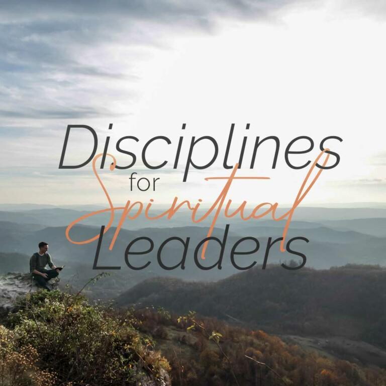 Disciplines for Spiritual Leaders