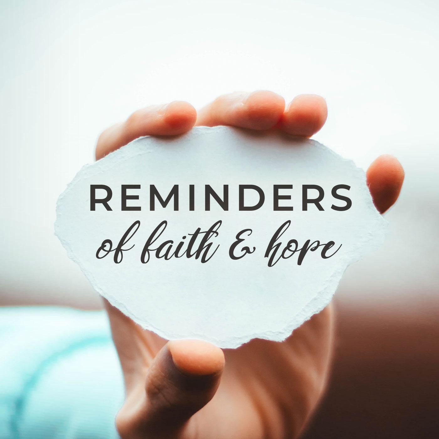 Recordatorios de fe y esperanza