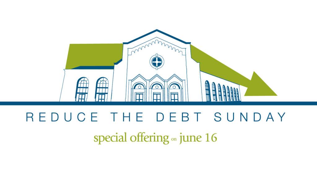 Reduce the Debt Sunday - June 16, 2019