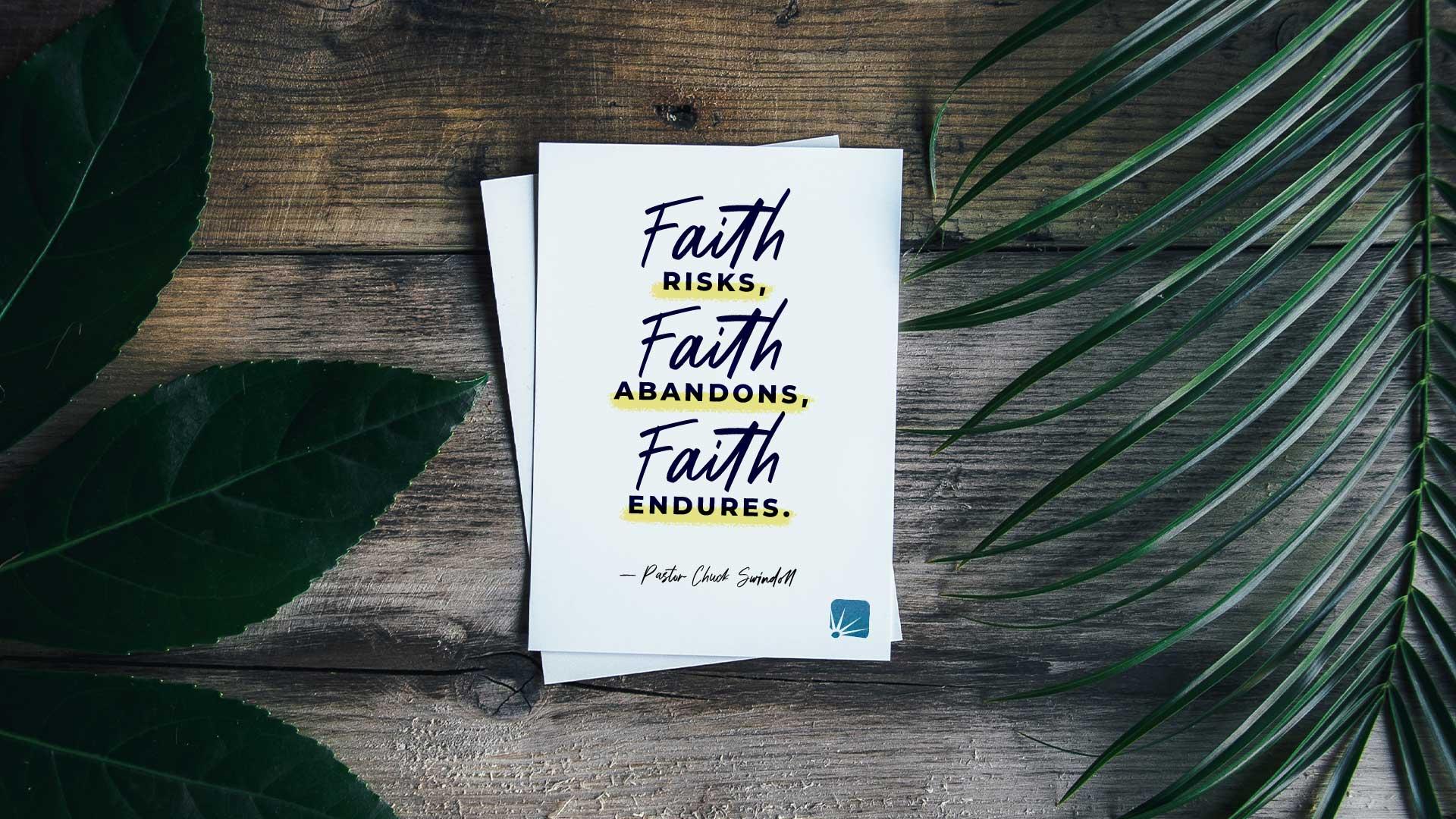Riesgos de fe. La fe abandona. La fe perdura.