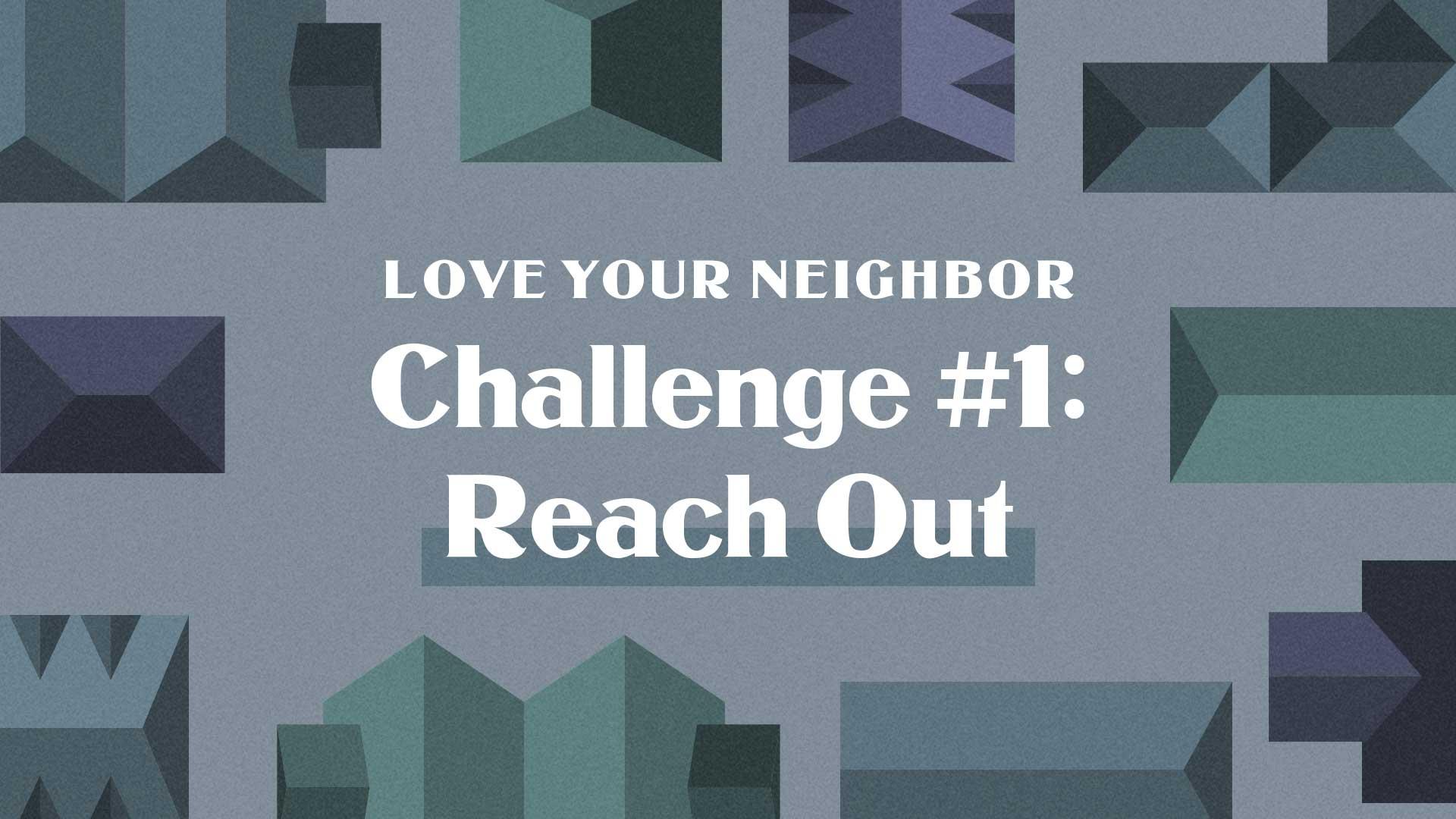 Love Your Neighbor Challenge #1