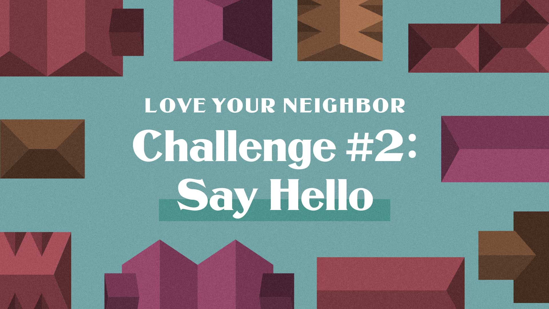 Love Your Neighbor Challenge #2