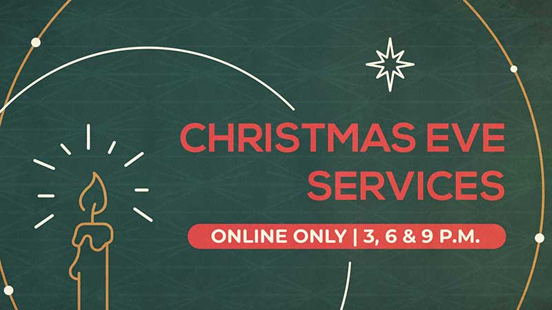 Christmas Eve Services: Online Only