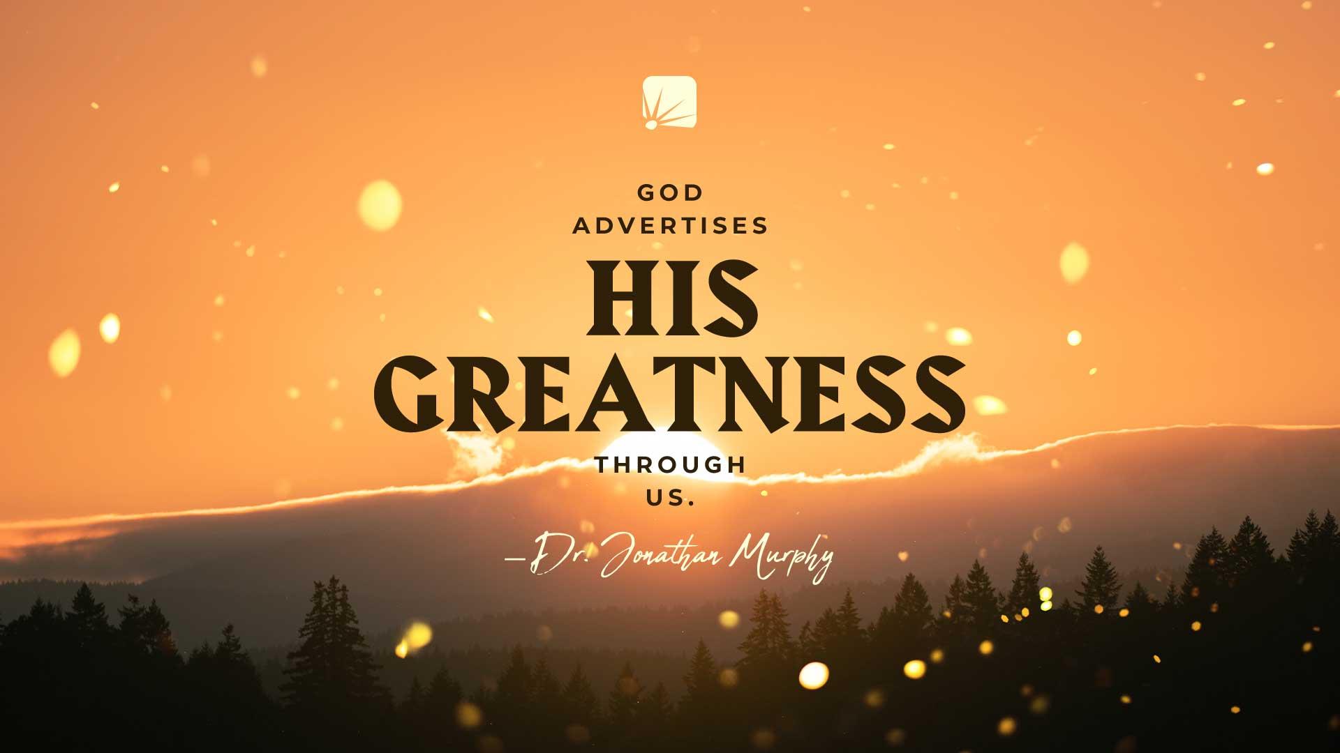 """cita: """"Dios anuncia su grandeza a través de nosotros""""."""