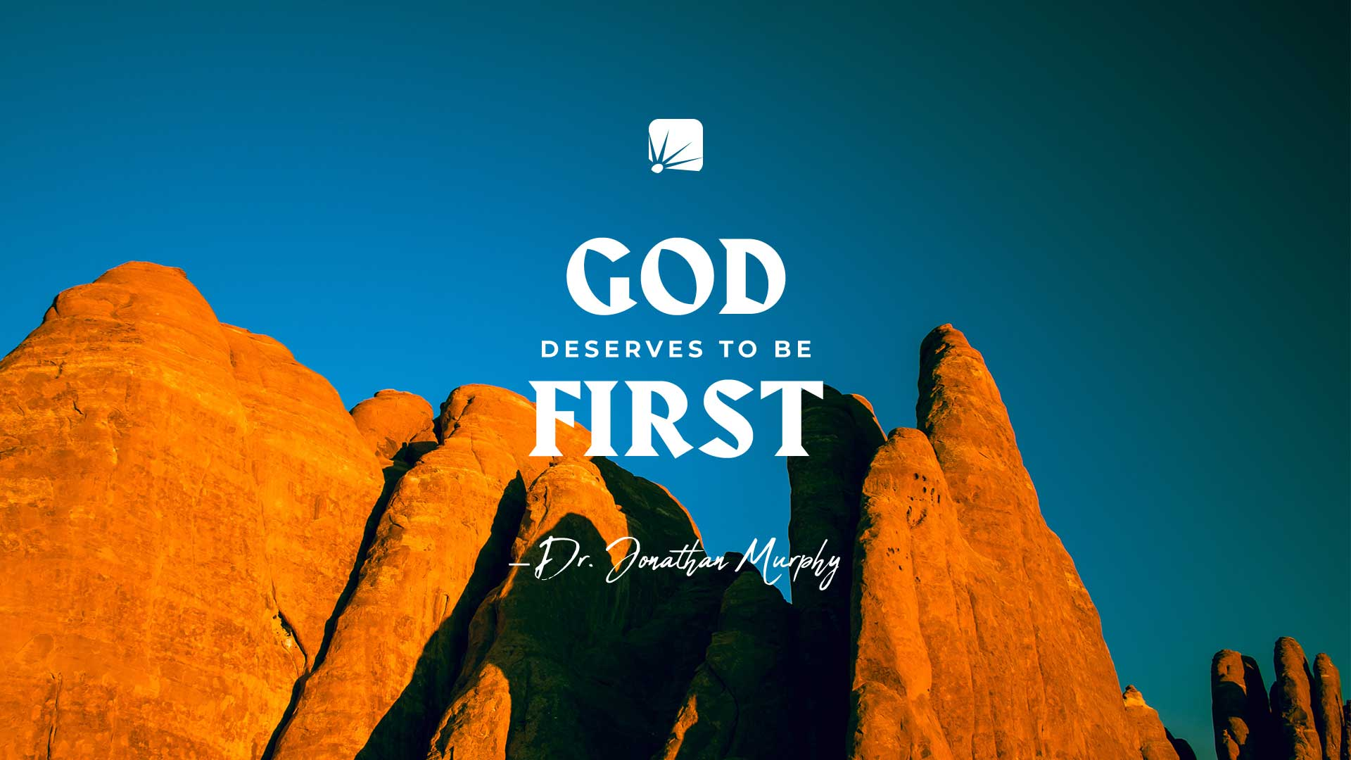"quote: ""God deserves to be first."""