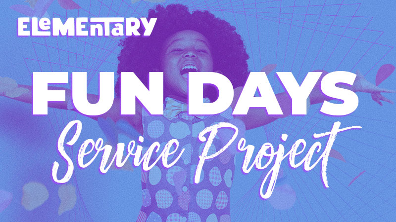 Elementary Fun Days: Service Project