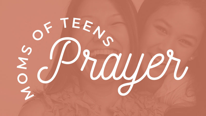 Moms of Teens Prayer