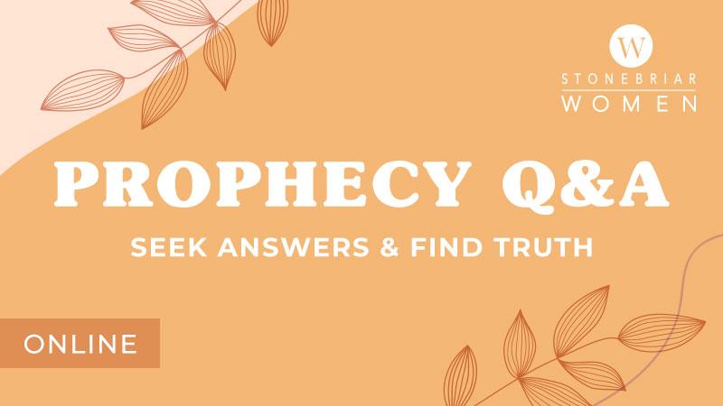 Prophecy Q&A Women's Connection Group