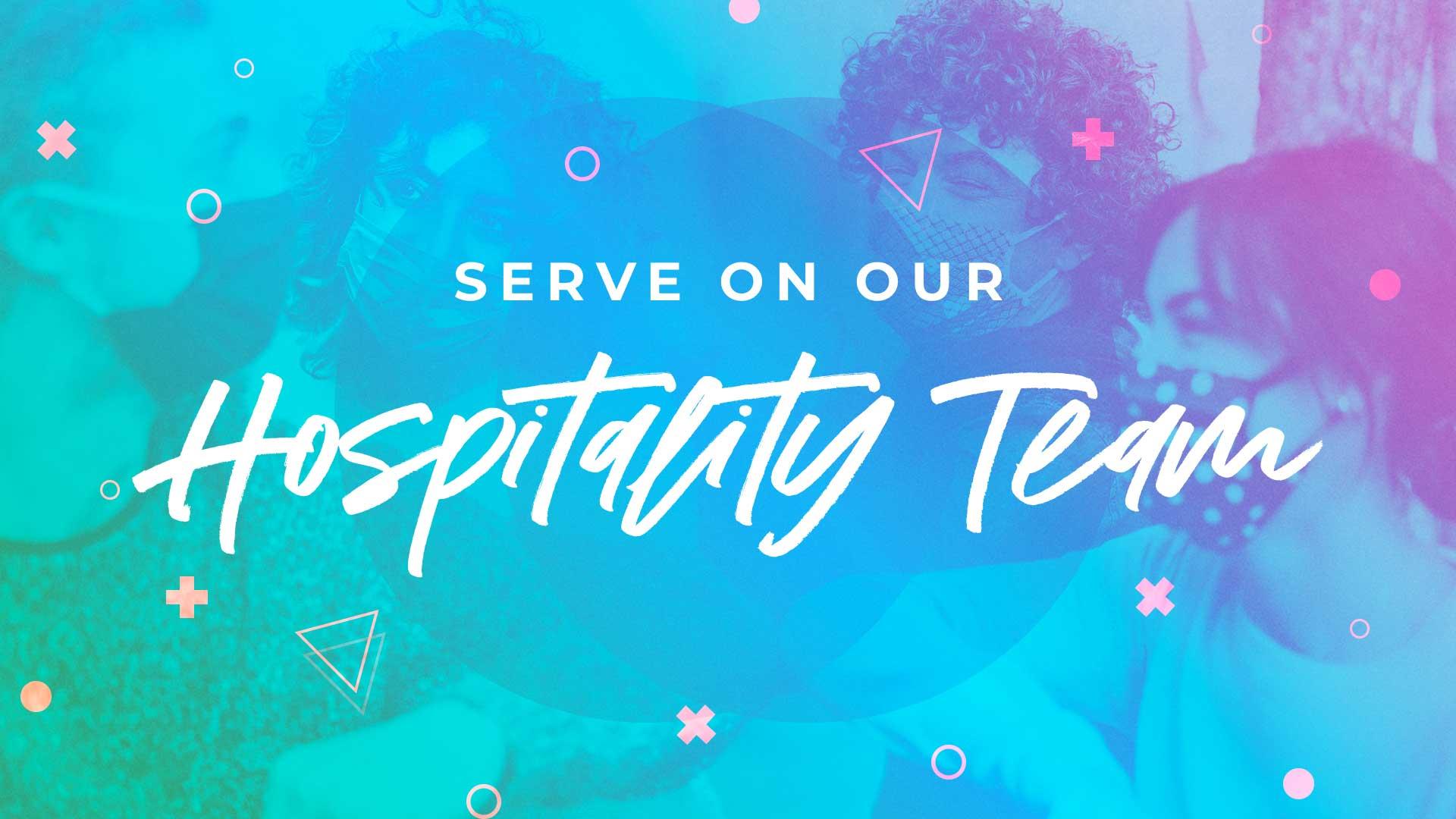 Serve on our Hospitality Team
