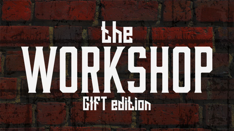 The Workshop GIFT Edition