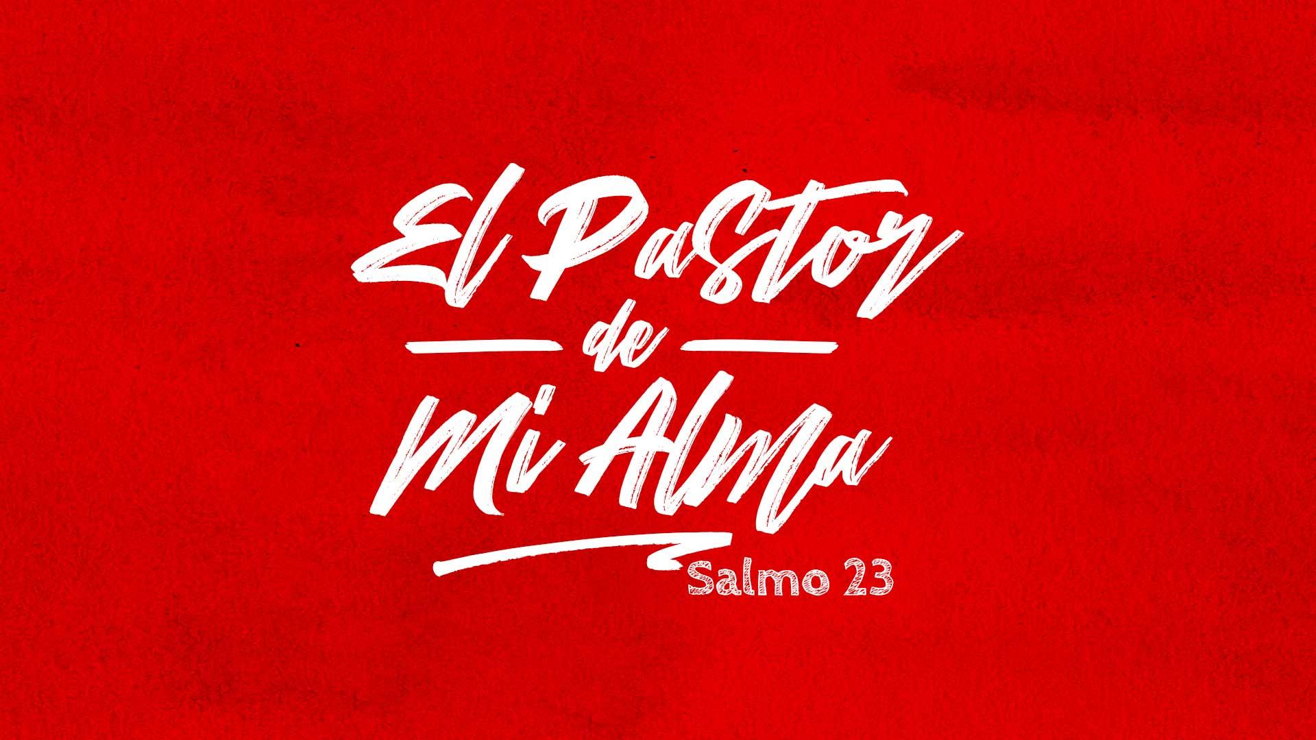 El Pastor de Mi Alma