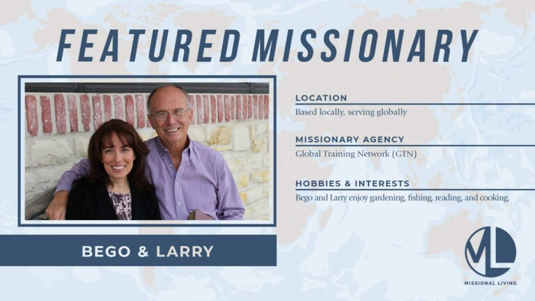 Featured Missionaries: Bego & Larry