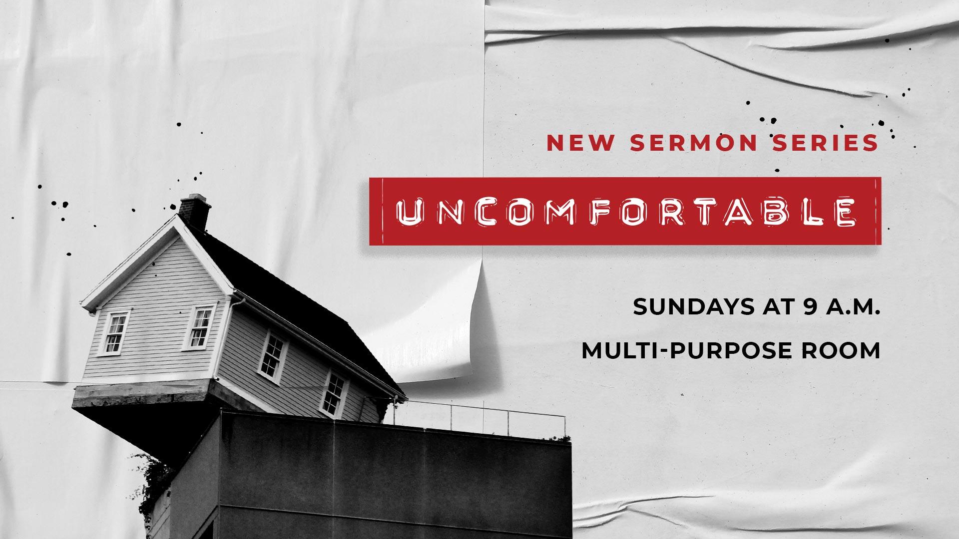 New Contemporary Sermon Series: Uncomfortable