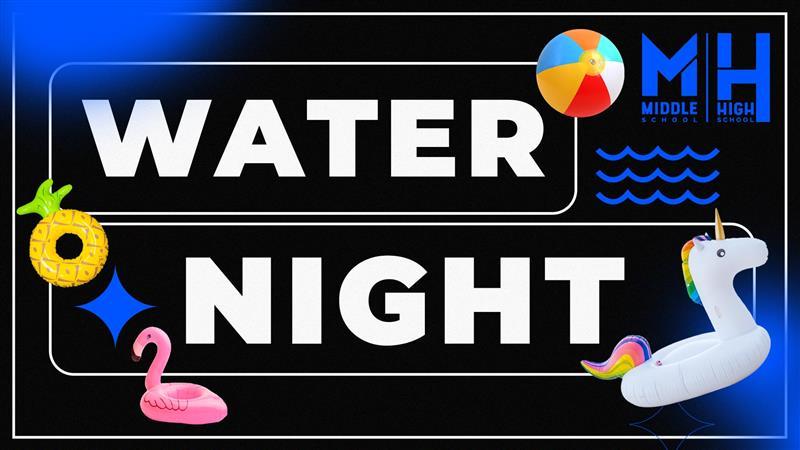 Middle & High School Summer Midweek: Water Night