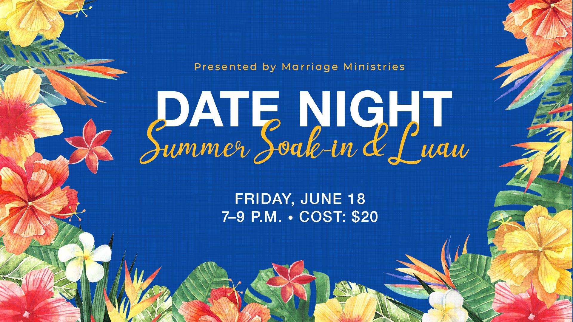 Date Night: Summer Soak In y Luau