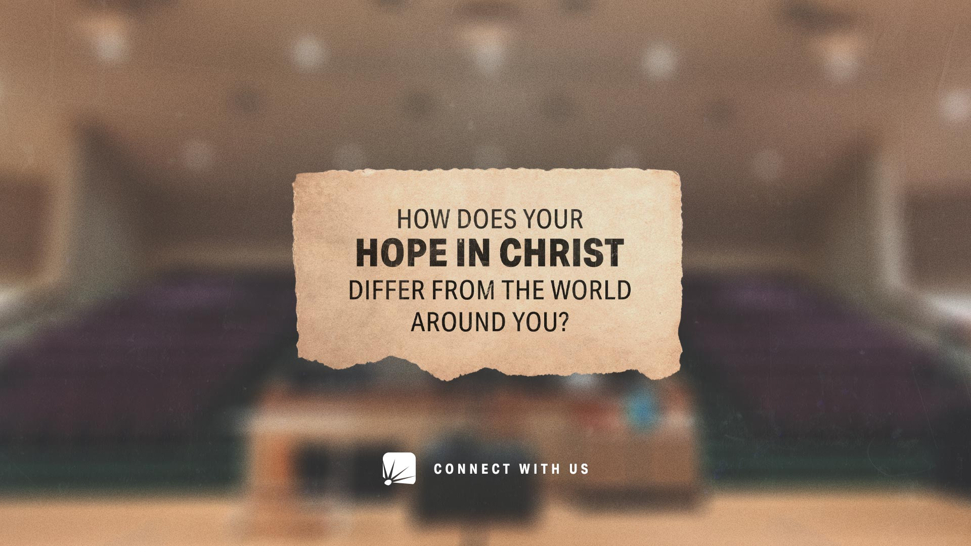 How does your hope in Christ differ from the world around you?