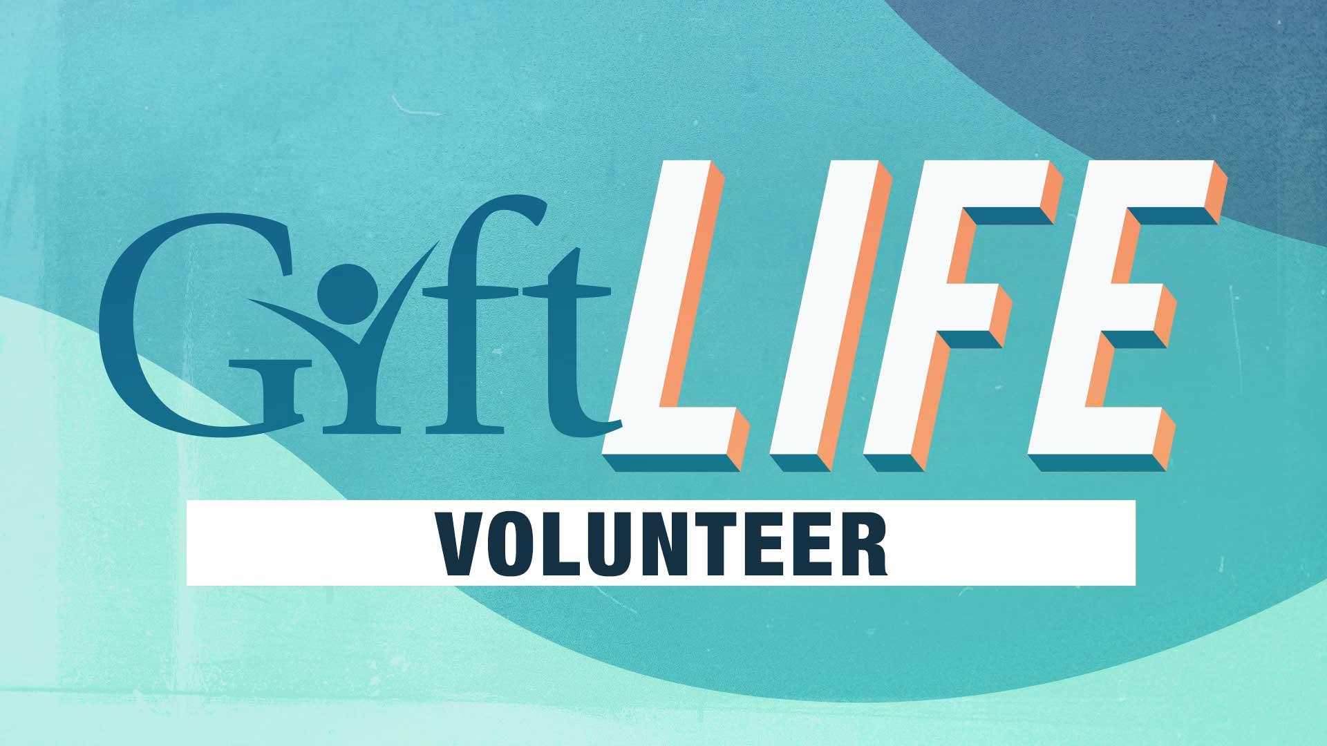 GIFT Life Volunteer