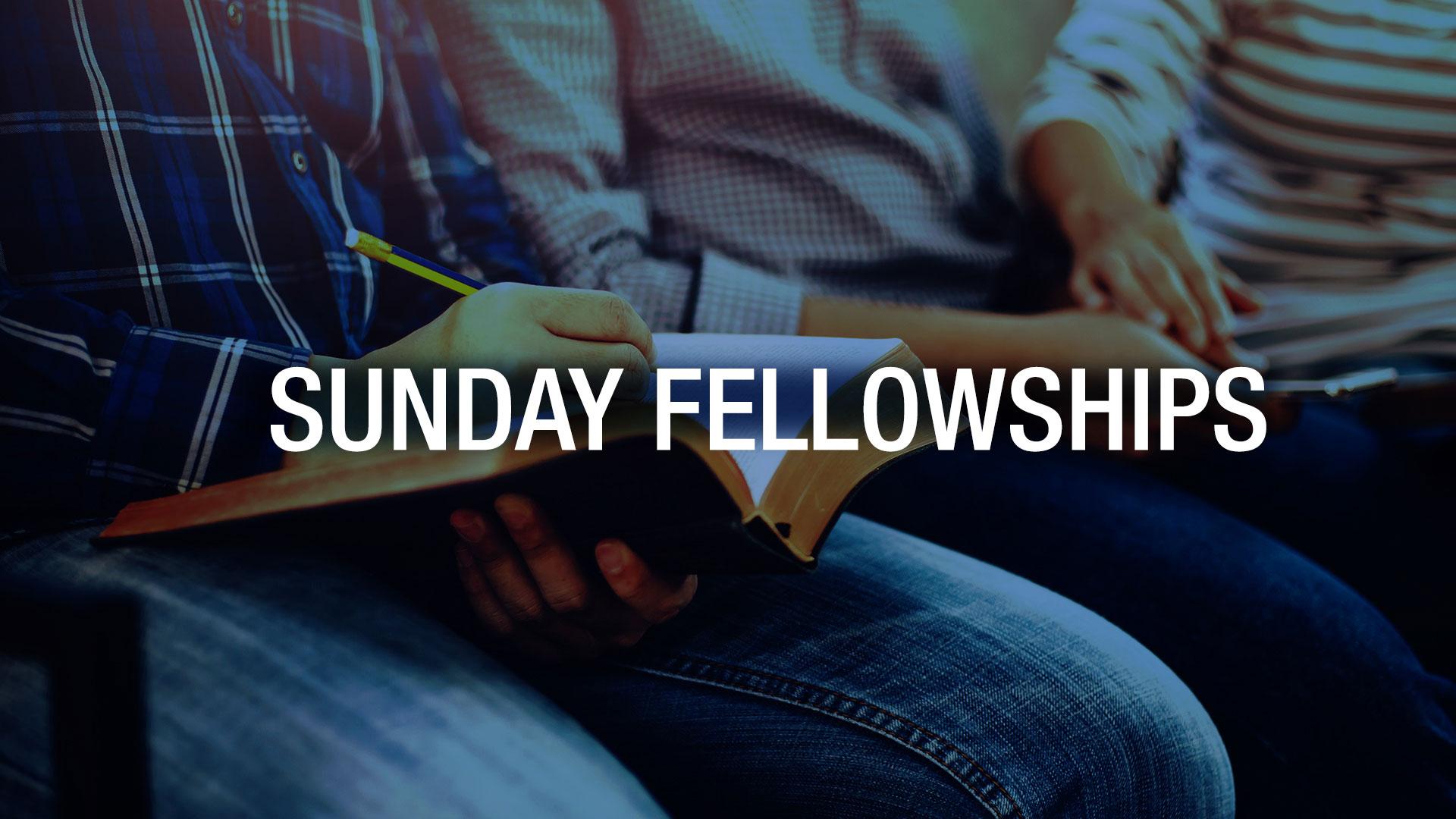 Sunday Fellowships