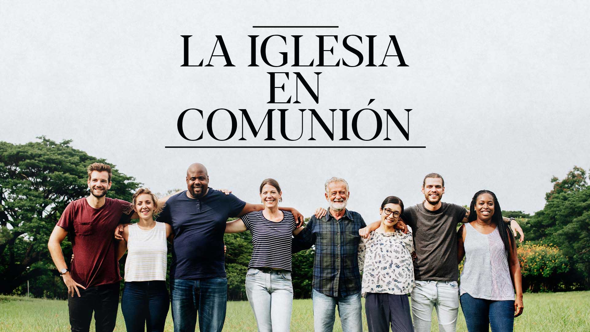 La Iglesia en Comunión