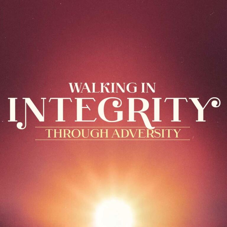 Walking in Integrity through Adversity